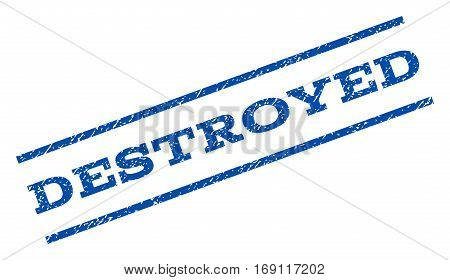 Destroyed watermark stamp. Text tag between parallel lines with grunge design style. Rotated rubber seal stamp with scratched texture. Vector blue ink imprint on a white background.