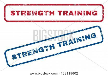 Strength Training text rubber seal stamp watermarks. Vector style is blue and red ink caption inside rounded rectangular shape. Grunge design and unclean texture. Blue and red signs.
