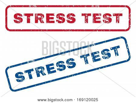 Stress Test text rubber seal stamp watermarks. Vector style is blue and red ink tag inside rounded rectangular shape. Grunge design and dirty texture. Blue and red stickers.