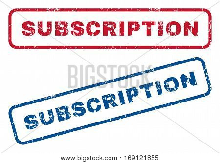Subscription text rubber seal stamp watermarks. Vector style is blue and red ink caption inside rounded rectangular shape. Grunge design and unclean texture. Blue and red emblems.