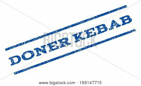 Doner Kebab watermark stamp. Text caption between parallel lines with grunge design style. Rotated rubber seal stamp with dirty texture. Vector blue ink imprint on a white background.