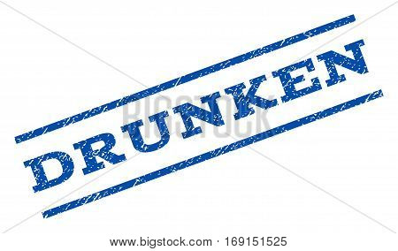 Drunken watermark stamp. Text caption between parallel lines with grunge design style. Rotated rubber seal stamp with dirty texture. Vector blue ink imprint on a white background.