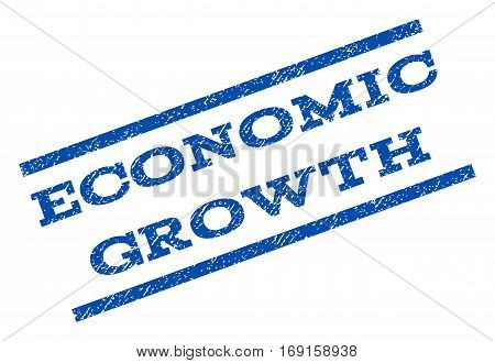 Economic Growth watermark stamp. Text tag between parallel lines with grunge design style. Rotated rubber seal stamp with unclean texture. Vector blue ink imprint on a white background.