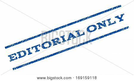 Editorial Only watermark stamp. Text tag between parallel lines with grunge design style. Rotated rubber seal stamp with dirty texture. Vector blue ink imprint on a white background.