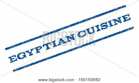 Egyptian Cuisine watermark stamp. Text tag between parallel lines with grunge design style. Rotated rubber seal stamp with dust texture. Vector blue ink imprint on a white background.