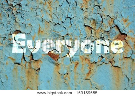 Everyone Word Print On The Rusty Corrugated Metal Wall Texture Background