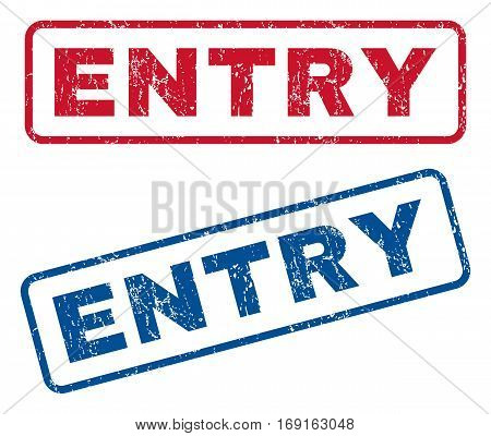 Entry text rubber seal stamp watermarks. Vector style is blue and red ink caption inside rounded rectangular banner. Grunge design and dust texture. Blue and red stickers.