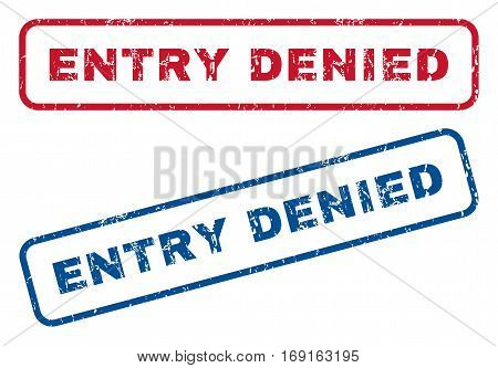 Entry Denied text rubber seal stamp watermarks. Vector style is blue and red ink caption inside rounded rectangular banner. Grunge design and unclean texture. Blue and red stickers.