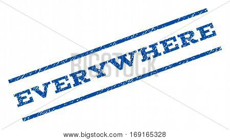 Everywhere watermark stamp. Text tag between parallel lines with grunge design style. Rotated rubber seal stamp with unclean texture. Vector blue ink imprint on a white background.