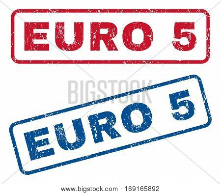 Euro 5 text rubber seal stamp watermarks. Vector style is blue and red ink caption inside rounded rectangular shape. Grunge design and scratched texture. Blue and red stickers.