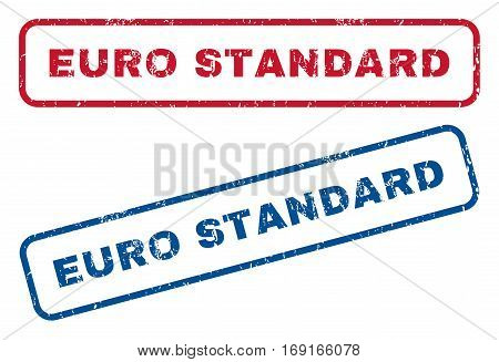 Euro Standard text rubber seal stamp watermarks. Vector style is blue and red ink tag inside rounded rectangular banner. Grunge design and dust texture. Blue and red emblems.