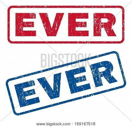 Ever text rubber seal stamp watermarks. Vector style is blue and red ink caption inside rounded rectangular banner. Grunge design and scratched texture. Blue and red stickers.