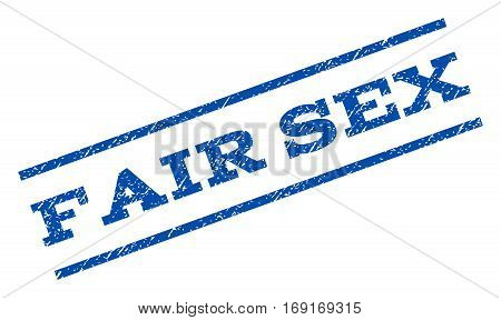 Fair Sex watermark stamp. Text tag between parallel lines with grunge design style. Rotated rubber seal stamp with scratched texture. Vector blue ink imprint on a white background.