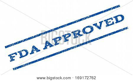 FDA Approved watermark stamp. Text caption between parallel lines with grunge design style. Rotated rubber seal stamp with scratched texture. Vector blue ink imprint on a white background.