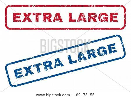 Extra Large text rubber seal stamp watermarks. Vector style is blue and red ink tag inside rounded rectangular shape. Grunge design and dirty texture. Blue and red signs.