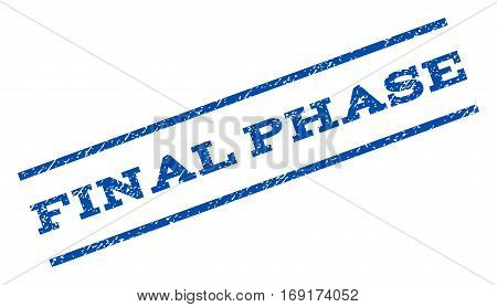 Final Phase watermark stamp. Text caption between parallel lines with grunge design style. Rotated rubber seal stamp with dust texture. Vector blue ink imprint on a white background.