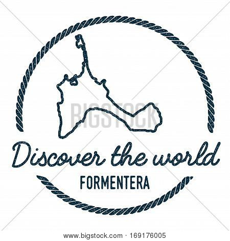 Formentera Map Outline. Vintage Discover The World Rubber Stamp With Island Map. Hipster Style Nauti