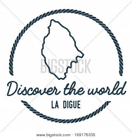 La Digue Map Outline. Vintage Discover The World Rubber Stamp With Island Map. Hipster Style Nautica