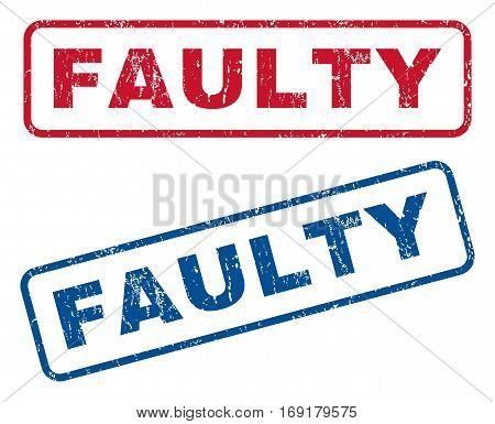 Faulty text rubber seal stamp watermarks. Vector style is blue and red ink caption inside rounded rectangular banner. Grunge design and dirty texture. Blue and red signs.
