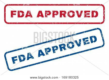 FDA Approved text rubber seal stamp watermarks. Vector style is blue and red ink caption inside rounded rectangular banner. Grunge design and dust texture. Blue and red signs.