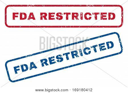 FDA Restricted text rubber seal stamp watermarks. Vector style is blue and red ink tag inside rounded rectangular shape. Grunge design and dirty texture. Blue and red stickers.