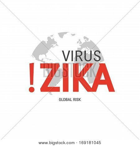 Zika virus concept  vector with globe and text isolated on white background.