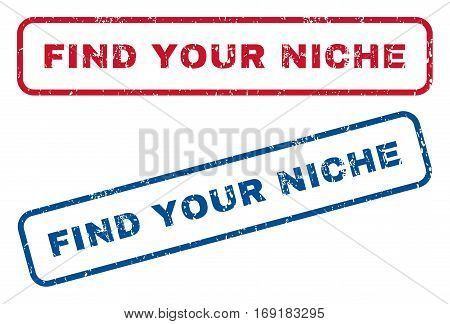 Find Your Niche text rubber seal stamp watermarks. Vector style is blue and red ink caption inside rounded rectangular banner. Grunge design and dust texture. Blue and red emblems.