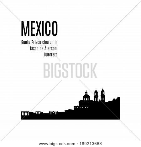 Taxco City skyline black silhouette modern typographic design. Mexico landmark vector illustration. View of Santa Prisca church in Taxco de Alarcon, Guerrero, Mexico. Architecture of Mexican city