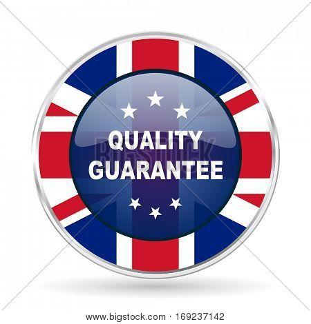 quality guarantee british design icon - round silver metallic border button with Great Britain flag