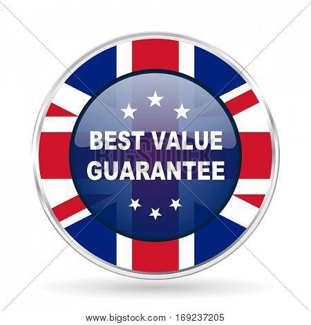 best value guarantee british design icon - round silver metallic border button with Great Britain flag