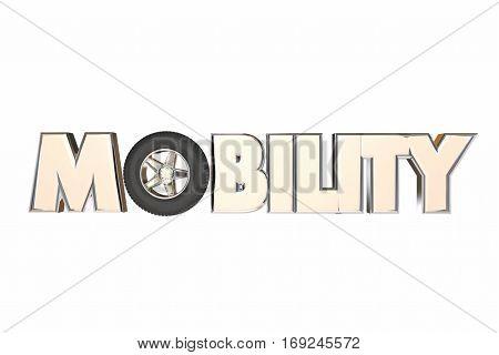 Mobility Wheel Word New Transportation Travel 3d Illustration