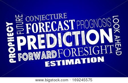 Prediction Words Future Look Ahead Forecast 3d Illustration poster