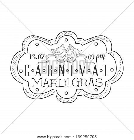 Hand Drawn Monochrome Mardi Gras Event Vintage Promotion Sign With Time And Date In Pencil Sketch Style With Calligraphic Text. Theatre Festival Artistic Label Design Template In Black And White Color Vector Illustration.
