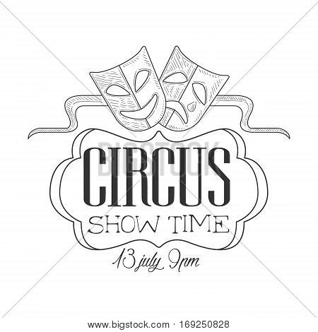 Hand Drawn Monochrome Vintage Circus Show Promotion Sign With Theatrical Masks In Pencil Sketch Style With Calligraphic Text. Theatre Festival Artistic Label Design Template In Black And White Color Vector Illustration.