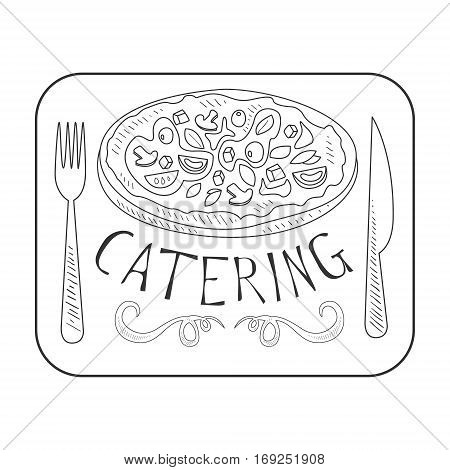 Best Catering Service Hand Drawn Black And White Sign Design Template With Pizza In Square Frame With Calligraphic Text. Promotion Ad For Watering And Food Servicing Business In Monochrome Vector Sketch Style.