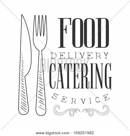 Best Catering And Food Delivery Service Hand Drawn Black And White Sign Design Template With Calligraphic Text. Promotion Ad For Watering And Food Servicing Business In Monochrome Vector Sketch Style.