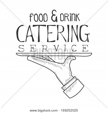 Best Catering Service Hand Drawn Black And White Sign With Water Hand And Tray Design Template With Calligraphic Text. Promotion Ad For Watering And Food Servicing Business In Monochrome Vector Sketch Style.