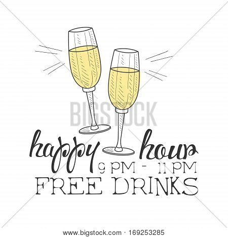 Bar Happy Hour Promotion Sign Design Template Hand Drawn Hipster Sketch With Champagne Glasses. Cool Illustration With Advertisement Elements For The Cafe Free Drinking Time.