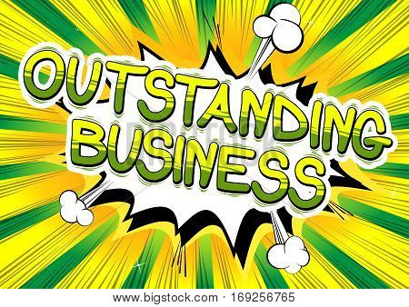 Outstanding Business - Comic book style word on abstract background.