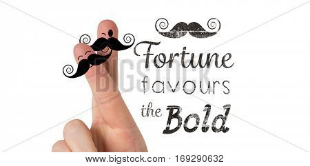 Fingers with mustache against fortune favours the bold words