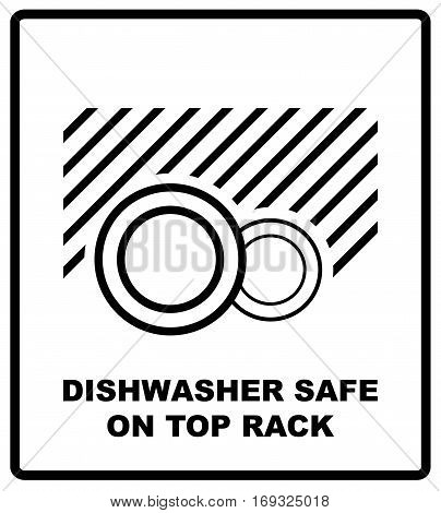 Dishwasher safe on top rack symbol isolated. Dishwasher safe sign isolated, vector illustration. Symbol for use in package layout design. For use on cardboard boxes, packages and parcels.
