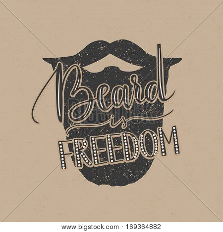 Vector hand written quote Beard is freedom. Brush lettering, beard illustration.