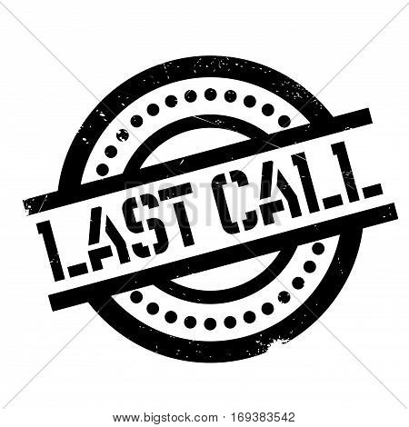 Last Call rubber stamp. Grunge design with dust scratches. Effects can be easily removed for a clean, crisp look. Color is easily changed.