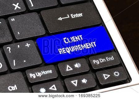 Business Concept - Blue Client Requirement Button On Slim