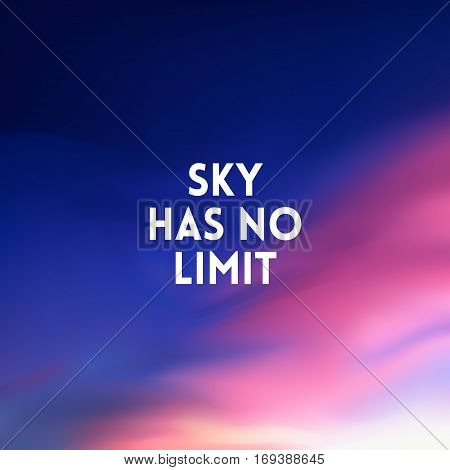 square blurred lilac pink blue background - sunset sky colors With motivating quote - sky has no limit