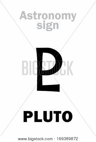 Astrology Alphabet: astronomical sign of PLUTO (PL), planetoid. Hieroglyphics character sign (single symbol).