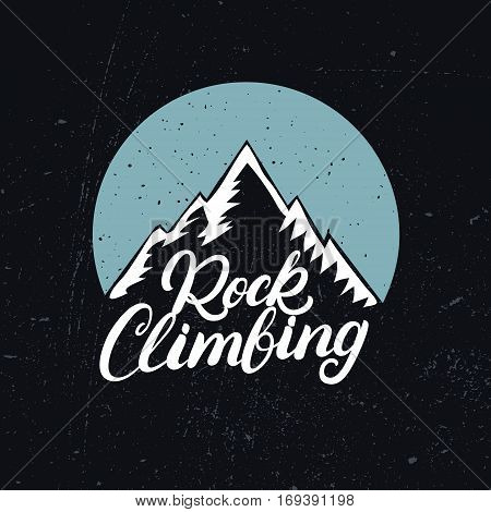 Rock Climbing hand written lettering with mountains. Vintage tee print, logo, label, badge, emblem. Vector illustration