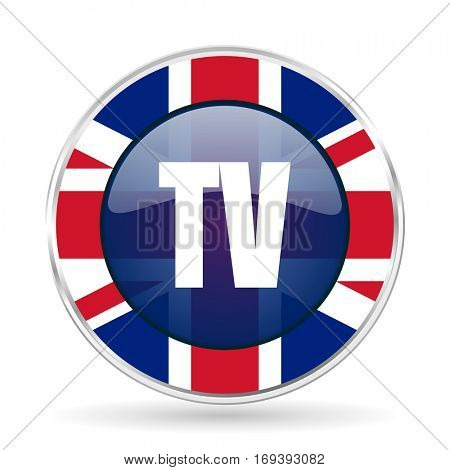 Tv british design icon - round silver metallic border button with Great Britain flag