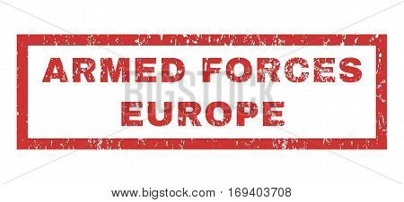Armed Forces Europe text rubber seal stamp watermark. Tag inside rectangular shape with grunge design and dust texture. Horizontal vector red ink sticker on a white background.