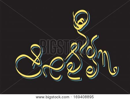 Stylish word design. Hand lettering. Vector illustration.